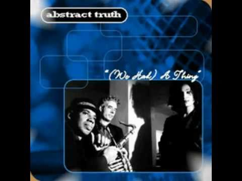 Abstract Truth - We Had A Thing (Matty's Body And Soul Remix)