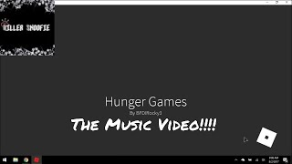 Roblox: (Hunger Games: The Music Video By Killer Snoofie)