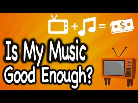 Is Your Music Good Enough?