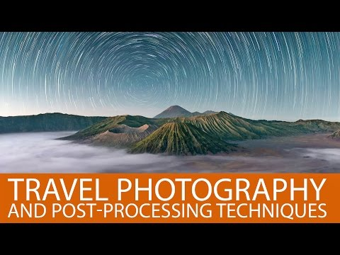 Travel Photography and Post Processing Techniques