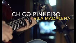 Chico Pinheiro LIVE in the Studio • VILA MADALENA from City of Dreams