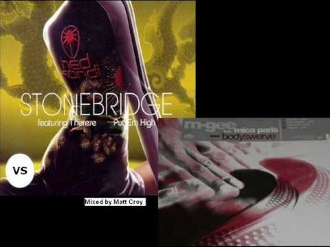 Stonebridge vs M-Gee & Mica Paris - Put Em High vs Bodyswerve [MattCroy Mashup]