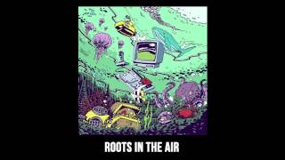 Iseo & Dodosound - Roots in the Air (Official Audio)
