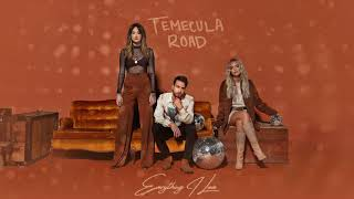 Watch Temecula Road Everything I Love video
