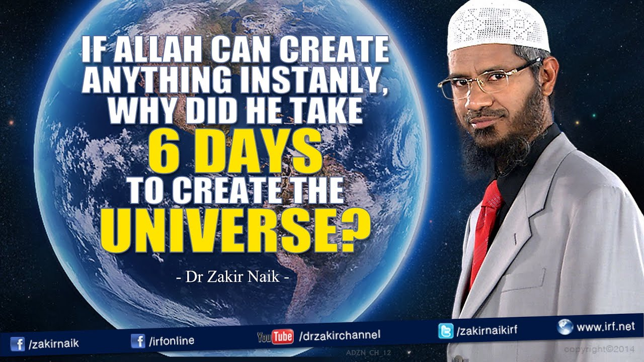 if allah can create anything instantly why did he take 6 days to