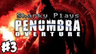 Sharky Plays: Penumbra: Overture [#3]