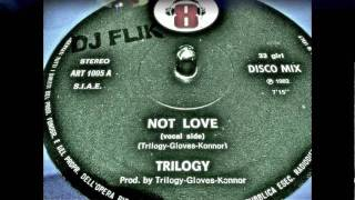 Trilogy - Not Love 1982