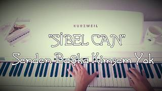 Senden Başka Kimsem Yok...SİBEL CAN (Piyano cover)piyano ile çalınan şarkılar Video