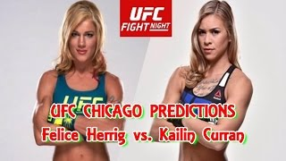 UFC  CHICAGO Felice Herrig  vs. Kailin Curran PREDICTIONS #PS4(UFC CHICAGO Felice Herrig vs. Kailin Curran PREDICTIONS #PS4 UFC FIGHT NIGHT SAT. JUL. 23, 2016 8PM/5PM ETPT Chicago, IL UFC CHICAGO ..., 2016-07-19T17:20:42.000Z)