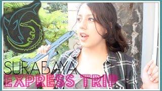 SURABAYA EXPRESS TRIP! | VLOG