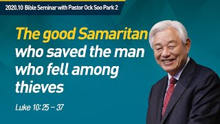 Eng #2 The good Samaritan who saved the man who fell among thieves   Pastor Ock Soo Park