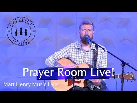 MATT HENRY MUSIC // PRAYER ROOM LIVE 5-1-18 // CARRIAGE HOUSE WORSHIP