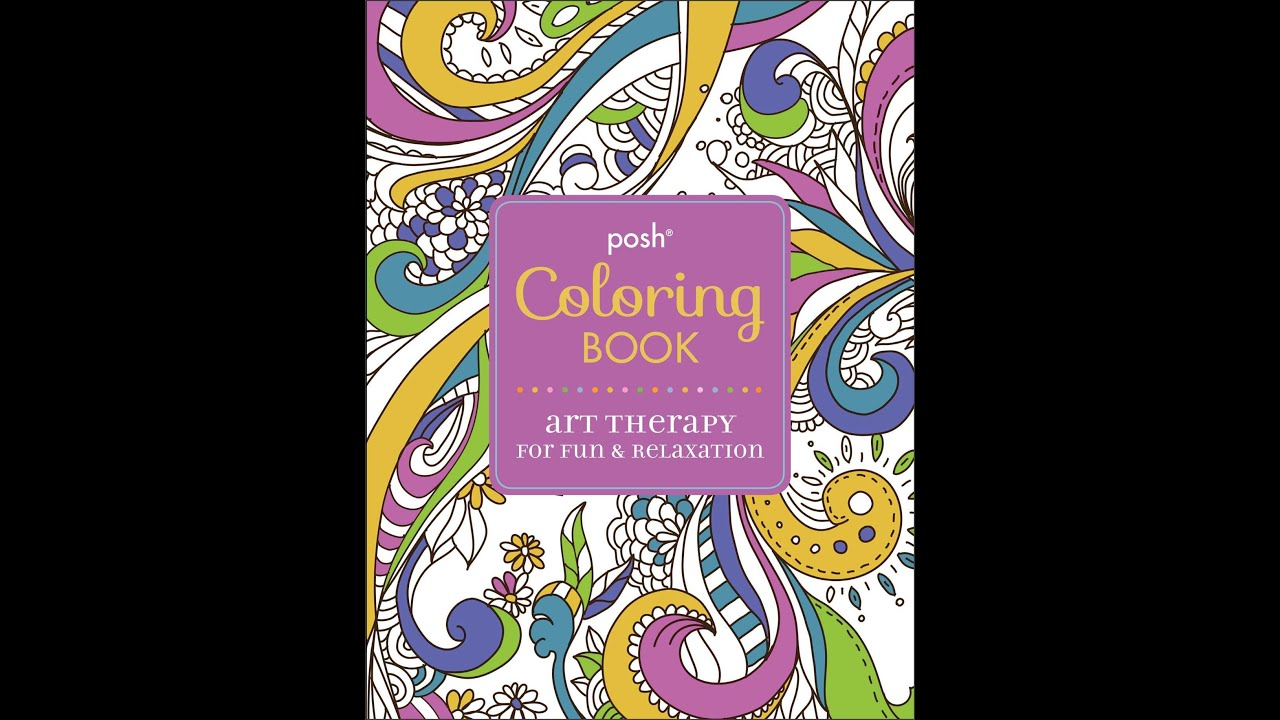 Flip Through Posh Art Therapy For Fun And Relaxation Coloring Book