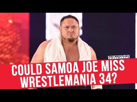 Could Samoa Joe Miss WrestleMania 34?