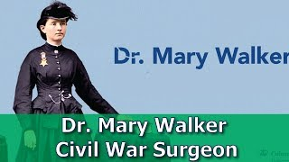 Mary Edwards Walker: The Only Woman to Receive the Medal of Honor