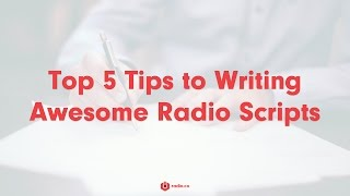 Top 5 Tips to Writing Awesome Radio Scripts