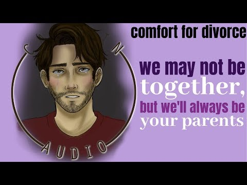 ASMR Voice: We May Not Be Together, But We'll Always Be Your Parents [M4F] [Comfort For Divorce]