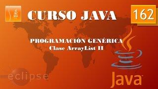 Curso Java. Programación genérica  ArrayList II. Vídeo 162