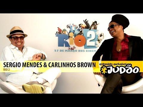 RIO 2 | Entrevista com Carlinhos Brown e Sergio Mendes (HD) JUDAO.com.br