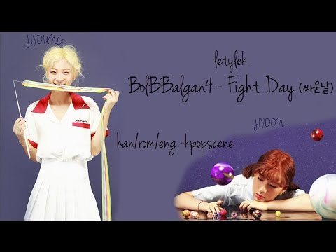 Bolbbalgan4 Fight Day 싸운날 Lyrics HAN/ROM/ENG
