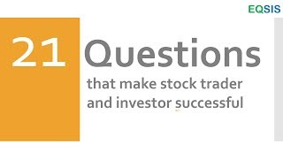 21 questions that make stock trader and investor successful [EQSIS]