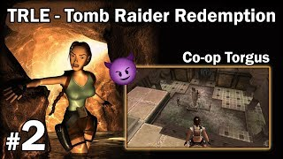 "[TRLE] TR REDEMPTION - Co-Op Torgus [2/10] - ""Lawa i windy"""