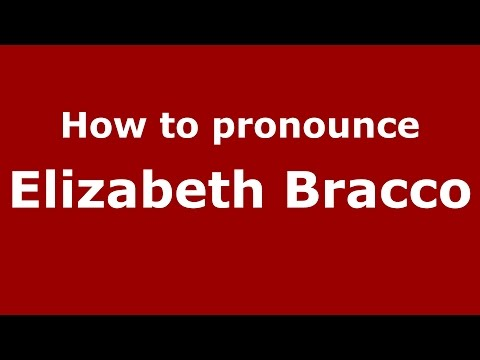 How to pronounce Elizabeth Bracco ItalianItaly   PronounceNames.com