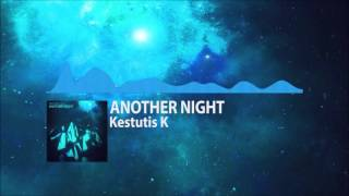 [Electro House] : Kestutis K - Another Night