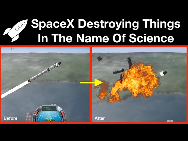 SpaceX Intentionally Destroying Things For Science!