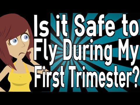 Is it Safe to Fly During My First Trimester? - YouTube