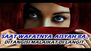 Download lagu AISYAH ISTRI RASULULLAH-Detik-detik wafatnya Aisyah RA,putri Abu Bakar As Siddiq