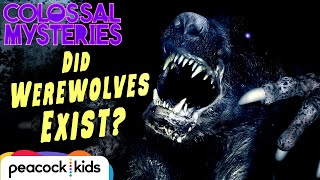 Could Werewolves Be Real? | COLOSSAL MYSTERIES