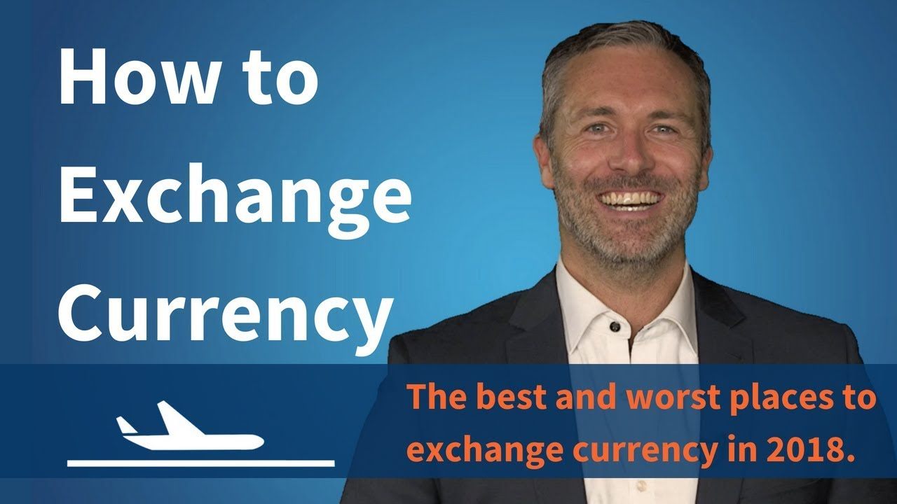 How To Exchange Currency Why You