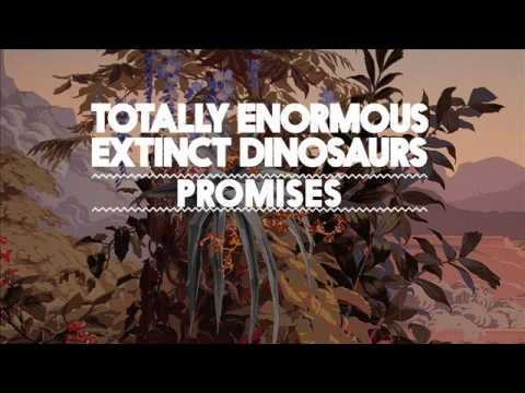 Totally Enormous Extinct Dinosaurs - Promises