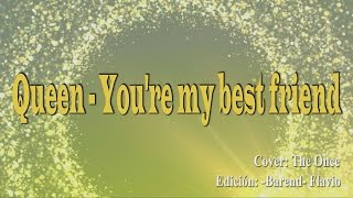 Queen - You're My Best Friend (Cover by The Once) (Lyric Video) letra en español