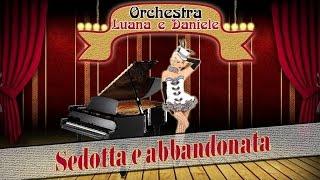 Luana E Daniele - Sedotta E Abbandonata - Video Ufficiale