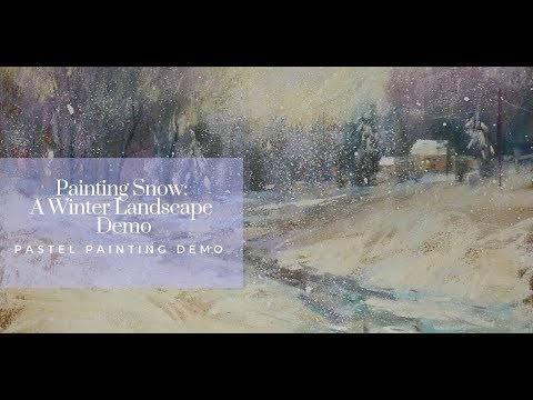 Pastel Painting Demo: Painting a Winter Landscape