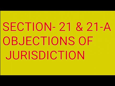 Section - 21 & 21-A : Objection of Jurisdiction