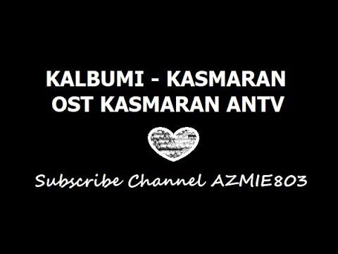 Kalbumi -Kasmaran (ost kasmaran antv)