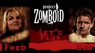 Let's Play - Fred & Seb - Project Zomboid - Gordon Ramsay et Valérie Damidot contre les Zombies