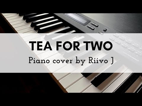 Vincent Youmans - Tea for Two (Piano Cover)