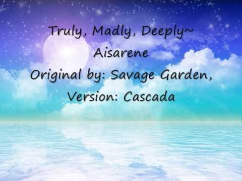 Truly madly deeply aisarene cascada savage garden cover Truly madly deeply by savage garden
