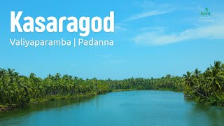 Kasaragod - Valiyaparamba | Padanna