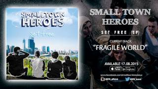 Watch Small Town Heroes Fragile World video