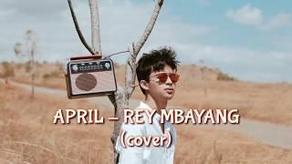 Download Mp3 April - Fiersa Besari   Rey Mbayang Cover Lirik