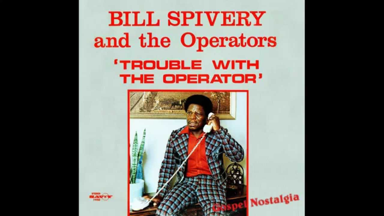 Bill Spivery And The Operators - Trouble With The Operator