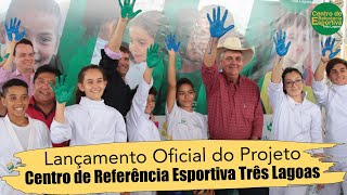Lançamento do Projeto Centro de Referência Esportiva - 14/02/2019