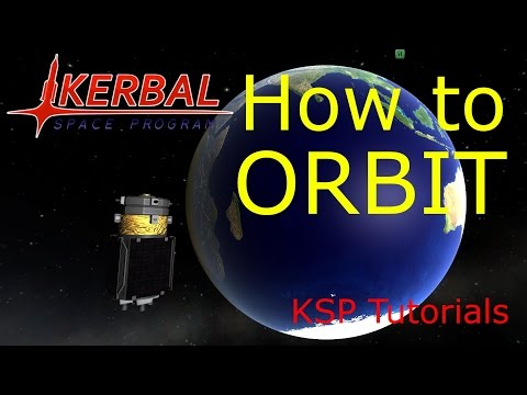 Kerbal Space Program - How to Orbit