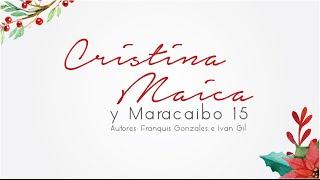 PORQUE ES NAVIDAD -  CRISTINA MAICA FT. MARACAIBO 15