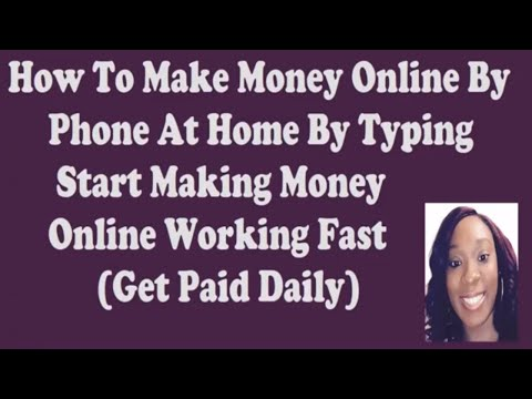 How To Make Money Online By Phone At Home By Typing - Start Making Money Online Working Fast 2018